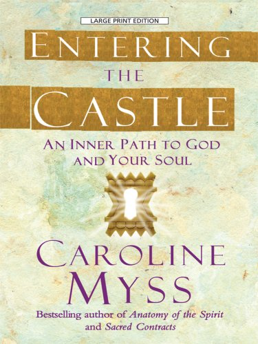 9780786299010: Entering the Castle: An Inner Path to God and Your Soul (Thorndike Inspirational)