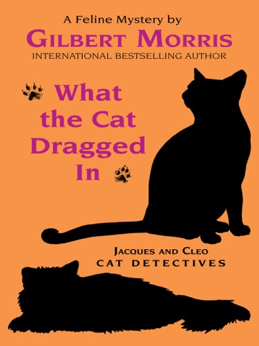9780786299270: What the Cat Dragged In (Jacques and Cleo, Cat Detectives, No. 1)
