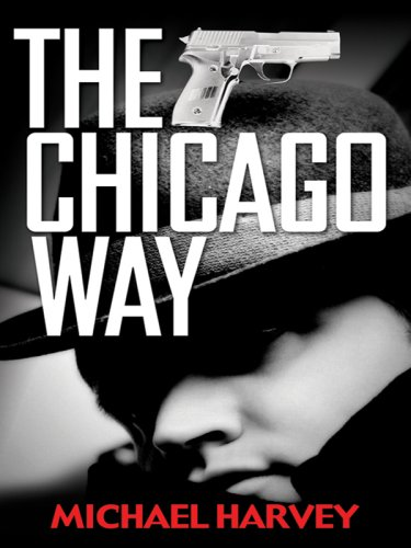 The Chicago Way (Thorndike Crime Scene): Harvey, Michael T.