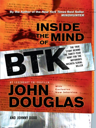 9780786299317: Inside the Mind of the BTK: The True Story Behind the Thirty-Year Hunt for the Notorious Wichita Serial Killer (Thorndike Crime Scene)