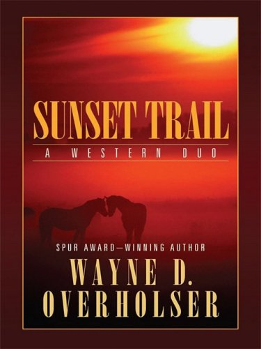 Sunset Trail: A Western Duo (Thorndike Western I) (0786299681) by Overholser, Wayne D.