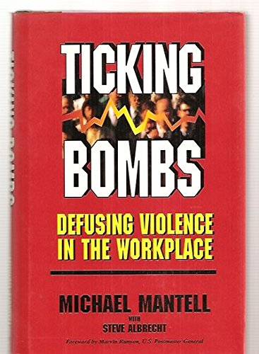 Ticking Bombs: Defusing Violence in the Workplace