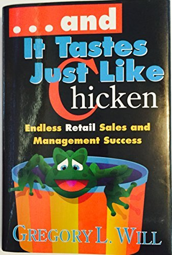 And It Tastes Just Like Chicken: Endless: Will, Gregory L.