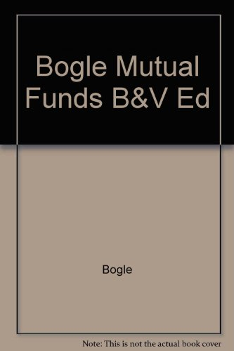 9780786302345: Bogle Mutual Funds B&V Ed
