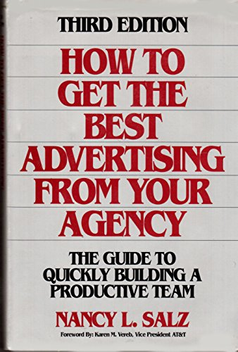 9780786302642: How to Get the Best Advertising from Your Agency: The Guide to Quickly Building a Productive Team