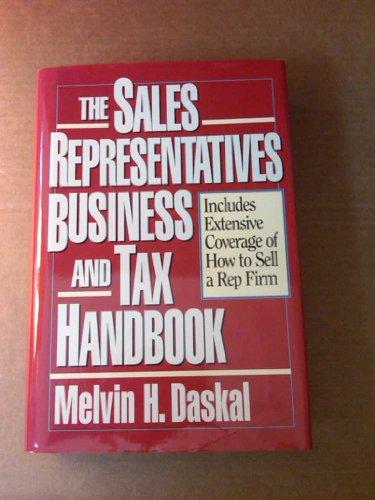 The Sales Representatives Business and Tax Handbook: Daskal, Melvin H.
