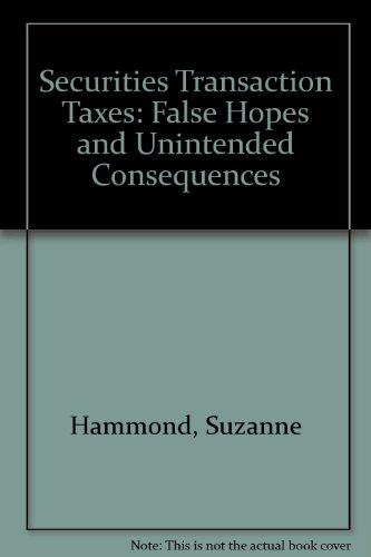 9780786303540: Securities Transaction Taxes: False Hopes and Unintended Consequences