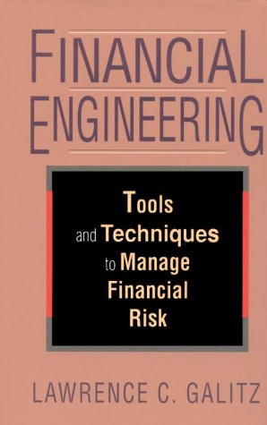 9780786303625: Financial Engineering: Tools and Techniques to Manage Financial Risk