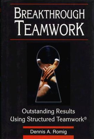 9780786304271: Breakthrough Teamwork: Outstanding Results Using Structured Teamwork