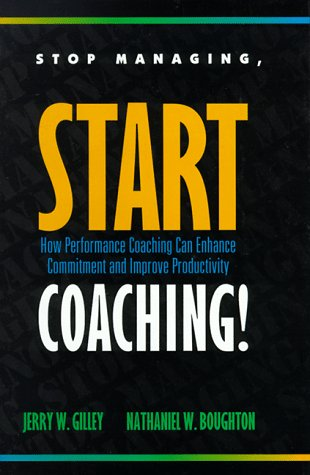 9780786304561: Stop Managing, Start Coaching!: How Performance Coaching Can Enhance Commitment and Improve Productivity