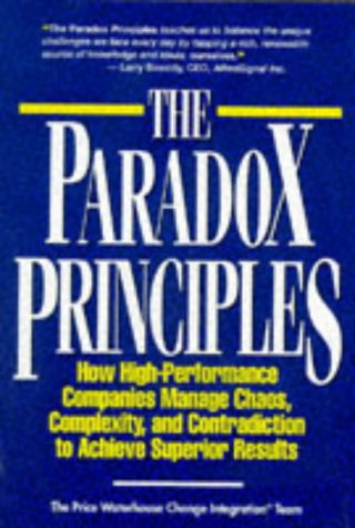 9780786304998: The Paradox Principles: How High Performance Companies Manage Chaos Complexity and Contradiction to Achieve Superior Results