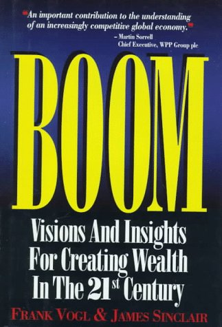 9780786305278: Boom: Visions and Insights for Creating Wealth in the 21st Century