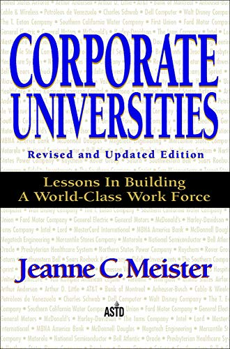 9780786307876: Corporate Universities: Lessons in Building a World-Class Work Force, Revised Edition