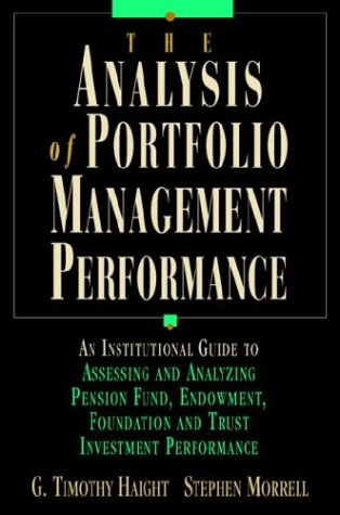 The Analysis of Portfolio Management Performance: An: G. Timothy Haight,