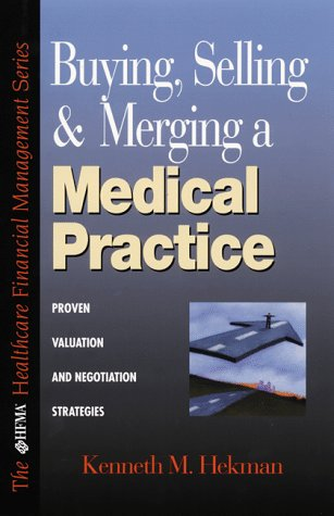 9780786308156: Buying, Selling and Merging A Medical Practice: Proven Valuation and Negotiation Strategies