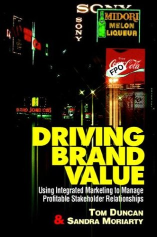 9780786308224: Driving Brand Value: Using Integrated Marketing to Manage Profitable Stakeholder Relationships