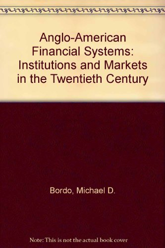 9780786308262: Anglo-American Financial Systems: Institutions and Markets in the Twentieth Century