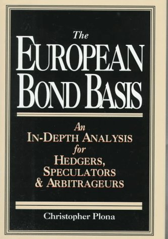 9780786308521: European Bond Basis: An In-depth Analysis for Hedgers, Speculators and Arbitrageurs