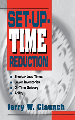 9780786308637: Set-Up-Time Reduction: Shorter Lead Time, Lower Inventories, On-Time Delivery, The Ability to Change Quickly