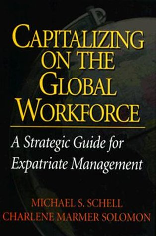 9780786308958: Capitalizing On the Global Workforce: A Strategic Guide for Expatriate Management