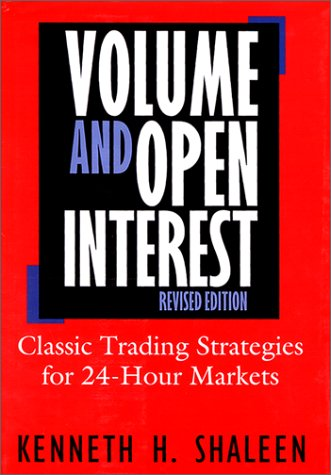 Volume And Open Interest: Revised Edition: Kenneth H. Shaleen