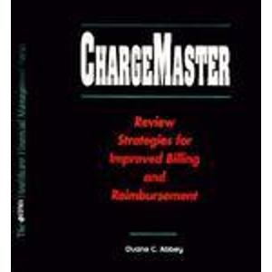 9780786309979: Chargemaster: Review Strategies for Improved Billing and Reimbursement (The Hfma Healthcare Management Series)