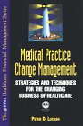 9780786309986: Medical Practice Change Management: Strategies and Techniques for the Changing Business of Healthcare