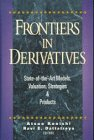 9780786310081: Frontiers in Derivatives: State-of-the-art Models, Valuation, Strategies and Products