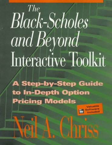 The Black Scholes and Beyond Interactive Toolkit: A Step-by-Step Guide to In-Depth Option Pricing ...