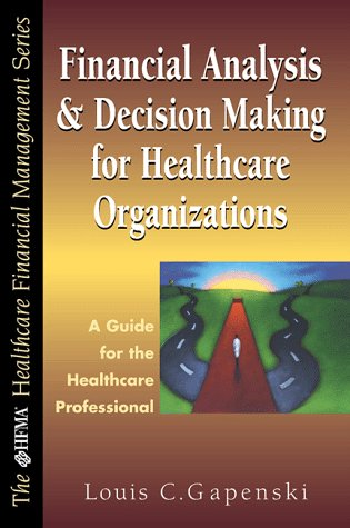 9780786310333: Financial Analysis and Decision Making for Healthcare Organizations: A Guide for the Healthcare Professional