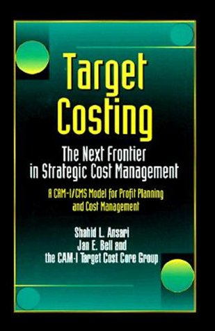 Target Costing: The Next Frontier in Strategic: Jan E. Bell,
