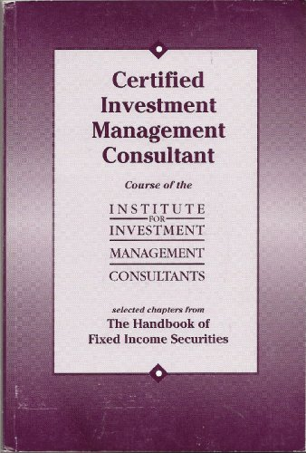 Certified Investment Management Consultant - Selected Chapters from The Handbook of Fixed Income ...