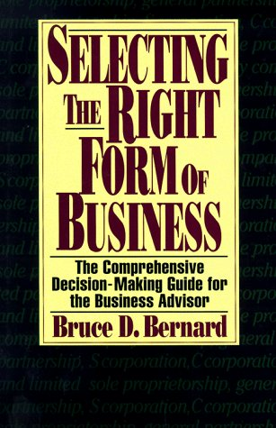 9780786310562: Selecting the Right Form of Business: The Comprehensive Decision-Making Guide for the Business Advisor