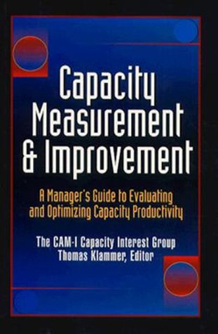 9780786310661: Capacity Measurement and Improvement: A Manager's Guide to Evaluating and Optimizing Capacity Productivity