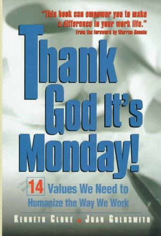 9780786310968: Thank God It's Monday!: 14 Values We Need to Humanize the Way We Work