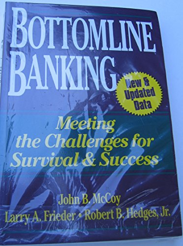 9780786311125: Bottomline Banking: Meeting the Challenges for Survival & Success