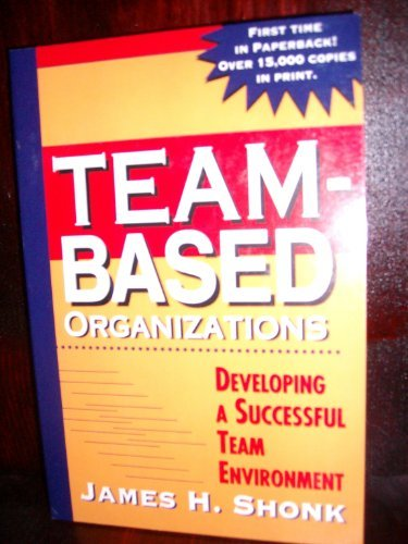 9780786311248: Team-Based Organizations: Developing a Successful Team Environment