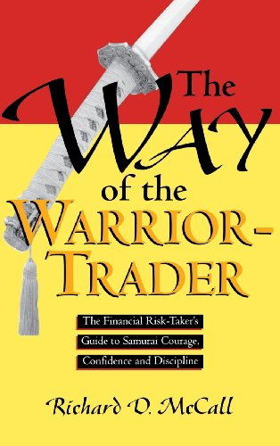 9780786311637: The Way of the Warrior-Trader: The Financial Risk-Taker's Guide to Samurai Courage, Confidence and Discipline
