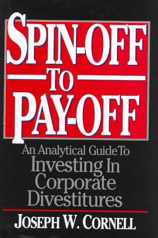 9780786312047: Spinoff to Payoff: An Analysis Guide to Investing in Corporate Divestitures: Analytical Guide to Investing in Corporate Divestitures