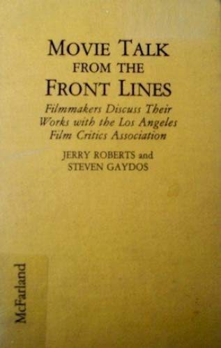 9780786400058: Movie Talk from the Front Lines: Filmmakers Discuss Their Works With the Los Angeles Film Critics Association