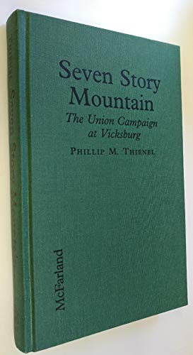 9780786400140: Seven Story Mountain: The Union Campaign at Vicksburg
