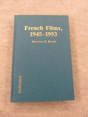 9780786400249: French Films, 1945-1993: A Critical Filmography of the 400 Most Important Releases