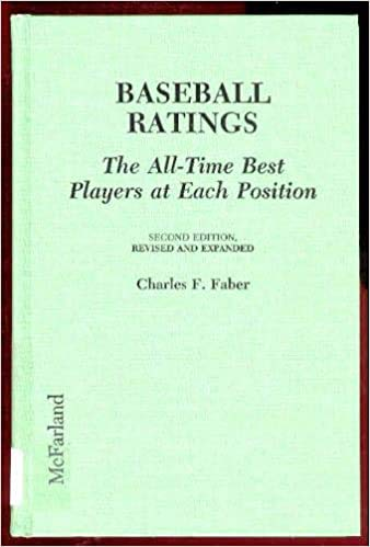 9780786400300: Baseball Ratings: The All-Time Best Players at Each Position