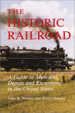 9780786400409: The Historic Railroad: A Guide to Museums, Depots and Excursions in the United States
