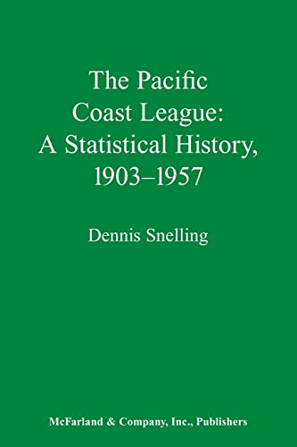 9780786400454: The Pacific Coast League: A Statistical History, 1903-1957