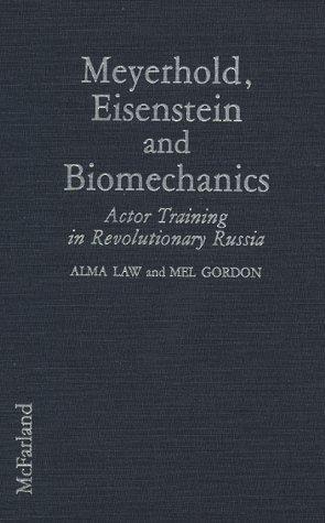 9780786400980: Meyerhold, Eisenstein and Biomechanics: Actor Training in Revolutionary Russia