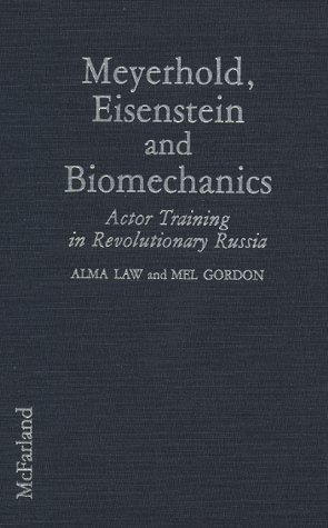 9780786400980: Meyerhold, Eisenstein and Biomechanics: Actor Training in Revolutionary Russia