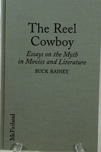 9780786401062: The Reel Cowboy: Essays on the Myth in Movies and Literature