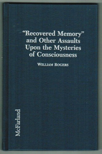 9780786401093: Recovered Memory and Other Assaults Upon the Mysteries of Consciousness: Hypnosis, Psychotherapy, Fraud, and the Mass Media