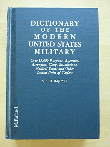 Dictionary of the Modern United States Military: Tomajczyk, Stephen F.